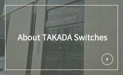 About TAKADA Switches